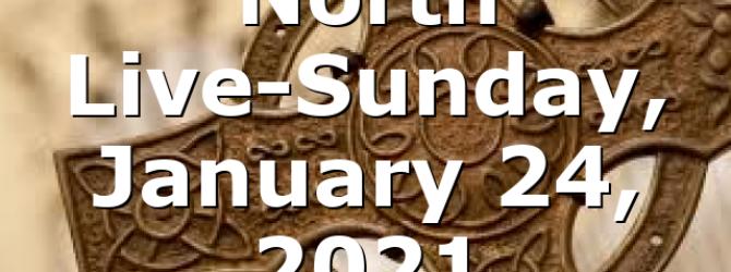 North Live-Sunday, January 24, 2021