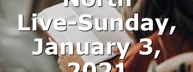 North Live-Sunday, January 3, 2021