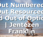 Out Numbered, Out Resourced. and Out of Options | Jentezen Franklin