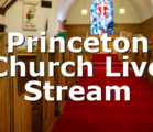 Princeton Church Live Stream