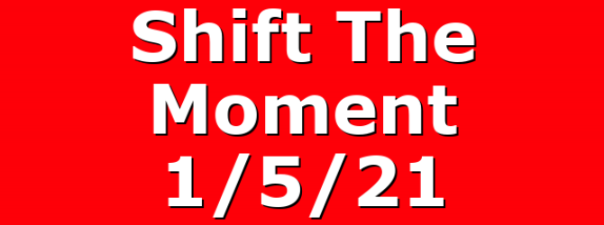 Shift The Moment 1/5/21