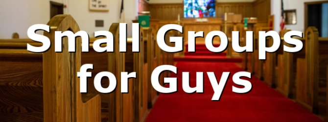 Small Groups for Guys