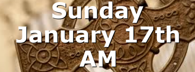 Sunday January 17th AM