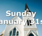 Sunday January 31st