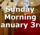 Sunday Morning January 3rd