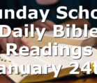 Sunday School Daily Bible Readings January 24th