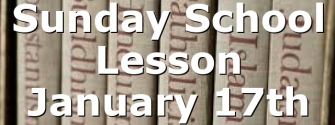 Sunday School Lesson January 17th
