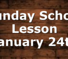 Sunday School Lesson January 24th