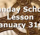 Sunday School Lesson January 31st