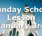 Sunday School Lesson January 3rd