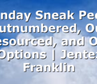 Sunday Sneak Peek: Outnumbered, Out Resourced, and Out of Options | Jentezen Franklin