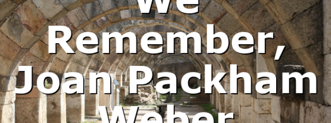 We Remember, Joan Packham Weber