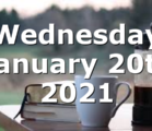 Wednesday January 20th 2021