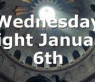Wednesday Night January 6th