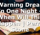 3 Warning Dreams In One Night – When Will This Happen | Perry Stone