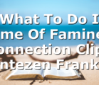 """What To Do In Time Of Famine"" Connection Clip 