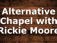 Alternative Chapel with Rickie Moore