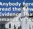 Anybody here read the New Evidence That Demands Verdict by…
