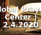 Global Prayer Center | 2.4.2020
