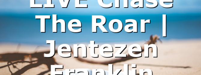 LIVE Chase The Roar | Jentezen Franklin