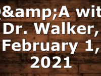 Q&A with Dr. Walker, February 1, 2021