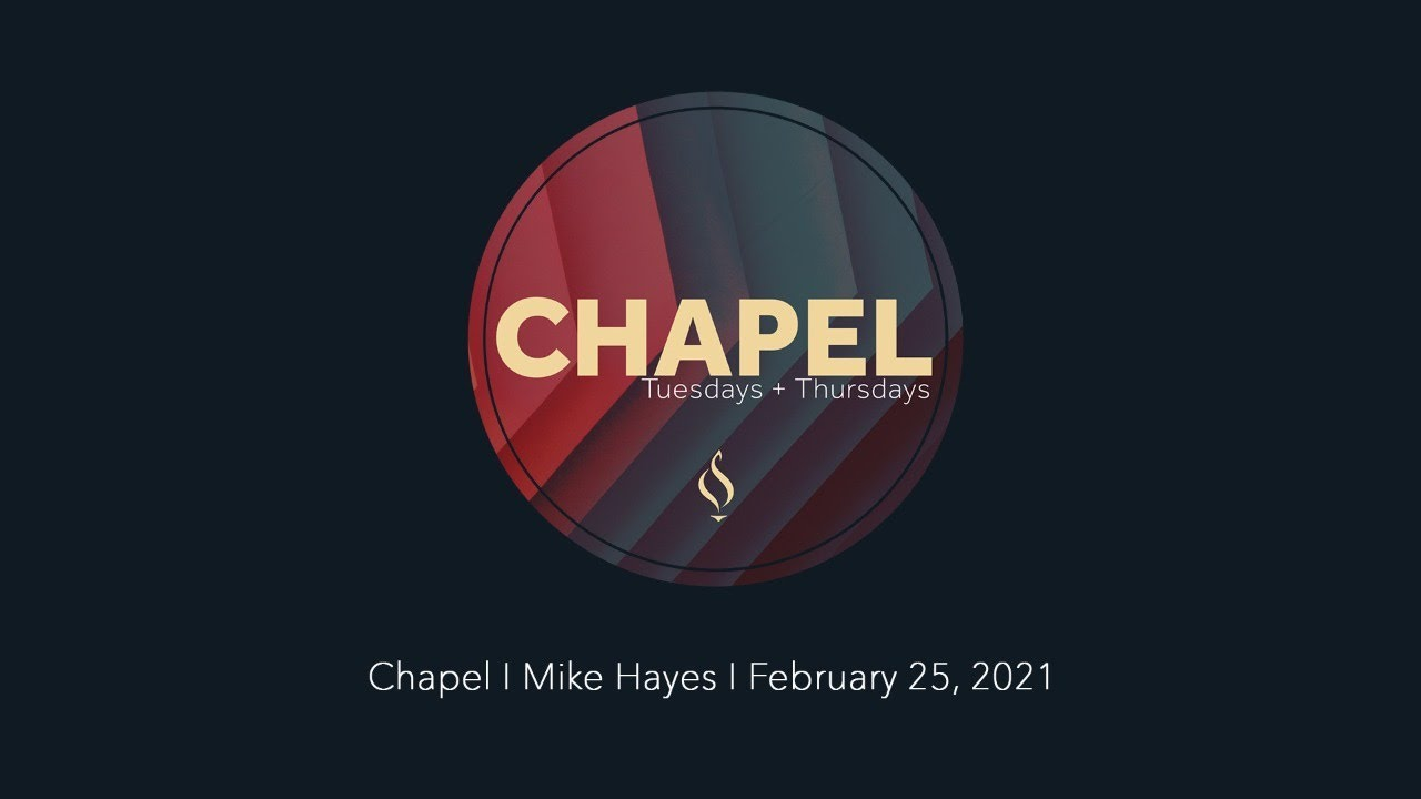 Chapel with Mike Hayes