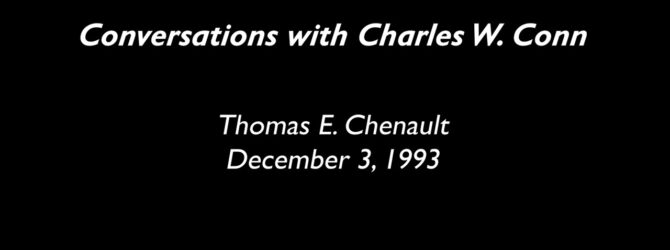 Conversations with Charles W. Conn: Thomas E. Chenault