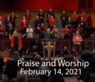 February 14, 2021 Praise and Worship