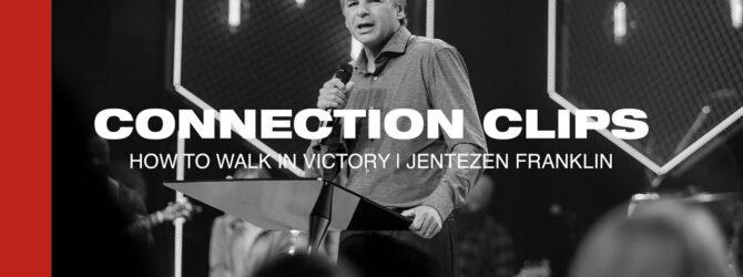 """How to Walk in Victory"" Connection Clip   Jentezen Franklin"