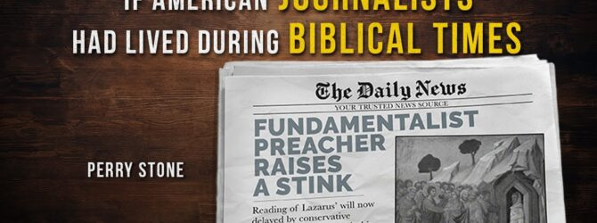 If American Journalists Had Lived During Biblical Times | Perry Stone