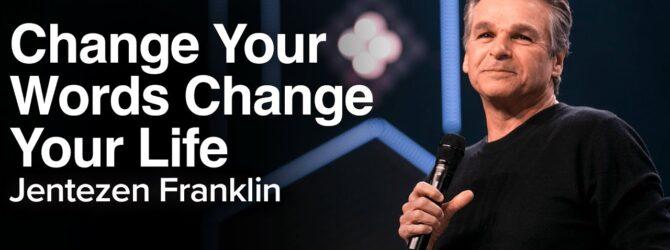 Sunday Sneak Peek: Change Your Words Change Your Life | Jentezen Franklin