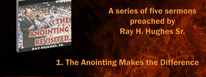 The Anointing Revisited: 1. The Anointing Makes the Difference