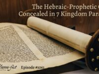 The Hebraic-Prophetic Code Concealed in 7 Kingdome Parables | Episode #1061