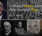 A Strange Secret About Billy Graham's Past | Perry Stone
