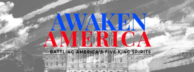 Awaken America | Battling America's Five King Spirits | Perry Stone