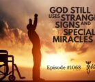 God Still Uses Strange Signs and Special Miracles   Episode #1068   Perry Stone