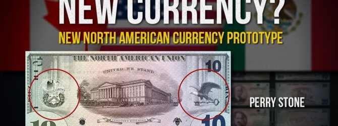 New Currency – New North American Currency Prototype | Perry Stone
