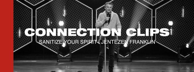 """""""Sanitize Your Spirit"""" Connection Clip   Jentezen Franklin"""