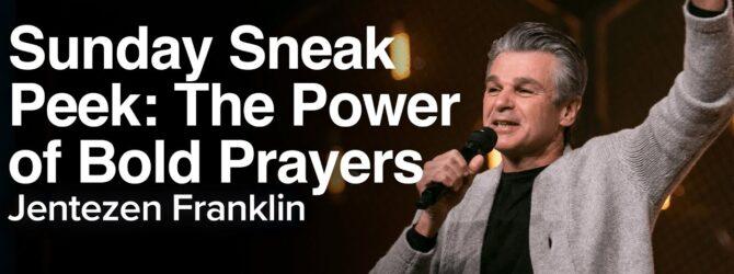 Sunday Sneak Peek: The Power of Bold Prayers | Jentezen Franklin