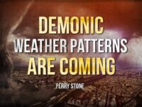 The Demonic Weather Patterns Are Coming | Perry Stone