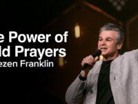 The Power of Bold Prayers | Jentezen Franklin