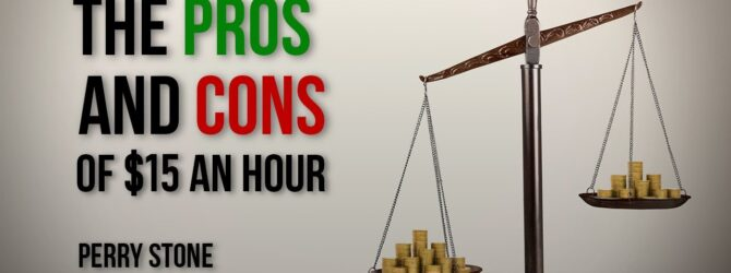 The Pros and Cons of $15 an Hour   Perry Stone