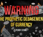 WARNING – The Prophetic Debasement of Currency | Perry Stone