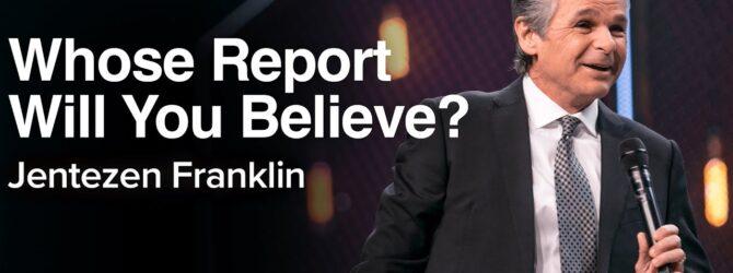 Whose Report Will You Believe? | Jentezen Franklin