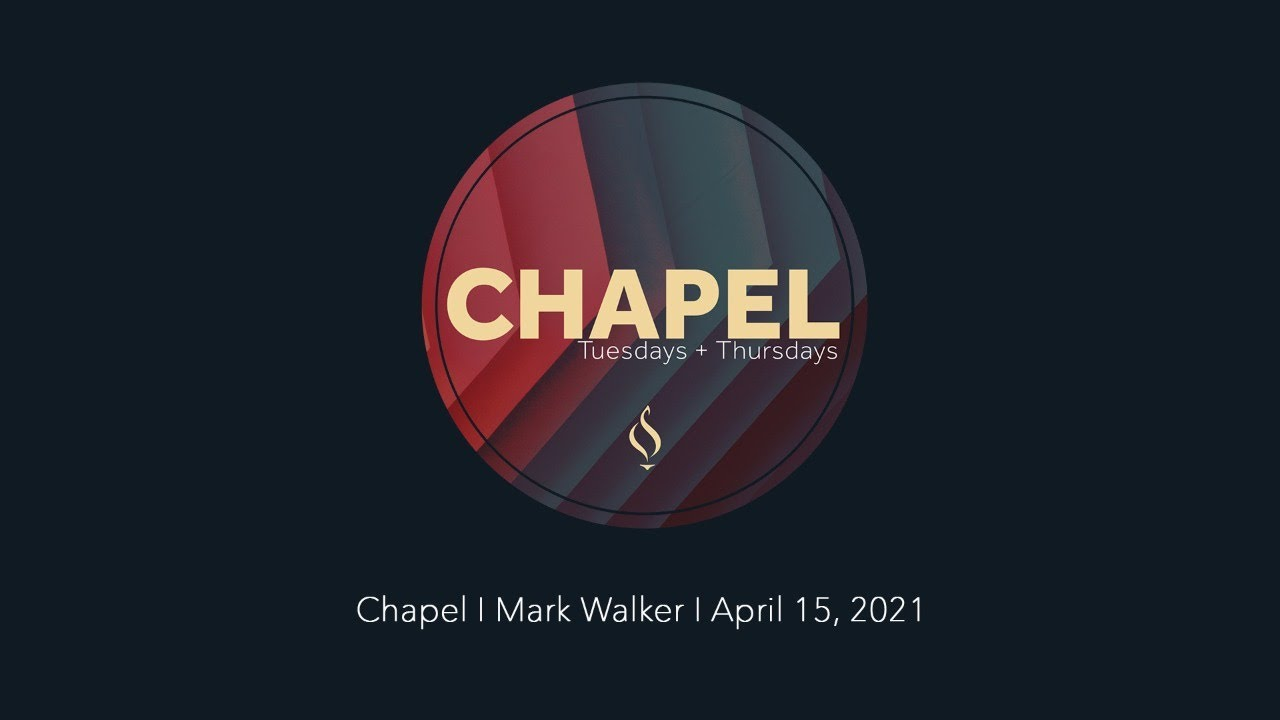 Chapel with Dr. Mark Walker