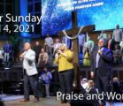 Easter Sunday – April 4, 2021 Praise and Worship