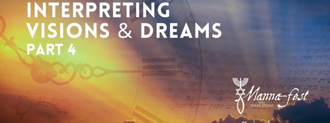 Interpreting Visions & Dreams Part 4 | Episode #1072 | Perry Stone