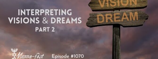 Interpreting Visions & Dreams Part 2 | Episode #1070 | Perry Stone