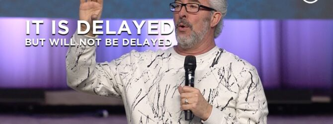It Is Delayed, But It Will Not Be Delayed   Perry Stone