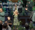 March 28, 2021 Praise and Worship